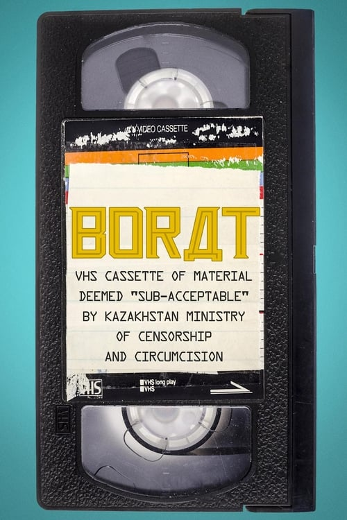 """VER Borat: VHS Cassette of Material Deemed """"Sub-acceptable"""" By Kazakhstan Ministry of Censorship and Circumcision Online Gratis HD"""