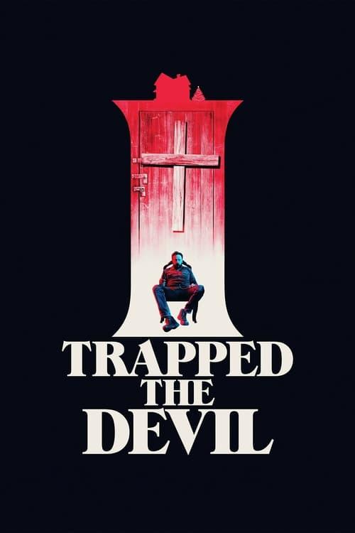 VER I Trapped the Devil Online Gratis HD