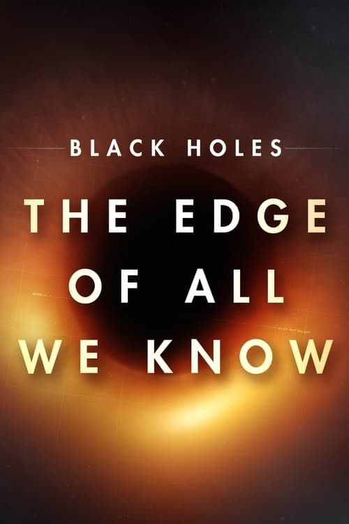 VER Black Holes: The Edge of All We Know Online Gratis HD