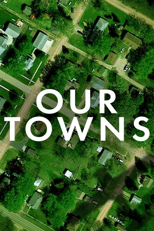 VER Our Towns Online Gratis HD