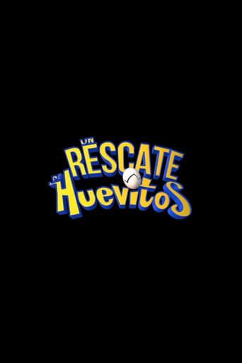 Un Rescate de Huevitos (2021)