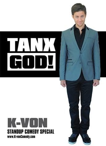 K-von: Tanx God!