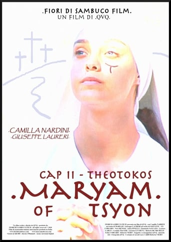 Maryam of Tsyon - Cap II Theotokos Film Streaming ita