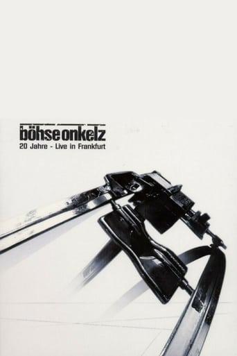 Böhse Onkelz - 20 Jahre - Live In Frankfurt