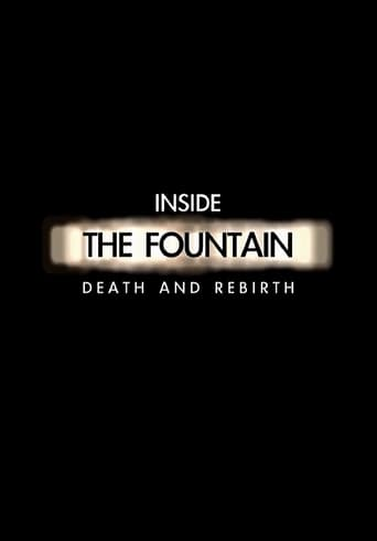 Inside The Fountain: Death and Rebirth