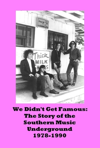 We Didn't Get Famous: The Story of the Southern Music Underground 1978-1990