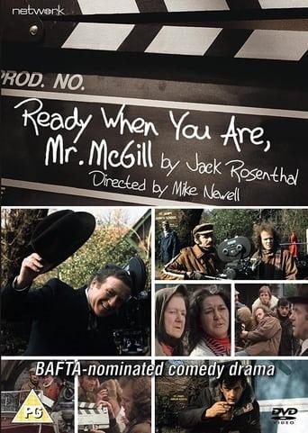 Ready When You Are, Mr McGill