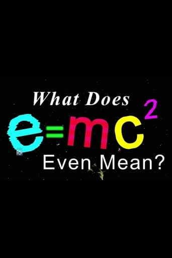 Poster of What Does E=mc2 Even Mean?