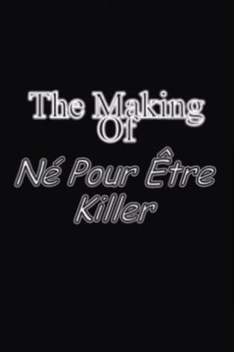 The making of Né pour être killer