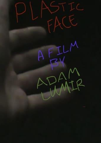 Plastic Face: a short film By Adam Lumir