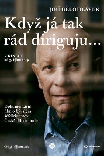 """Jiří Bělohlávek: """"Když já tak rád diriguju…"""""""