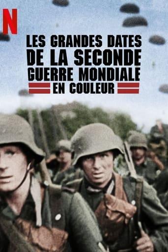 Les grandes dates de la Seconde Guerre mondiale en couleur