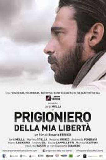 Poster of Prigioniero Della Mia Libertà