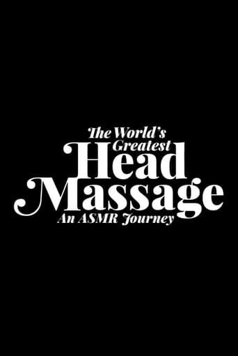 The World's Greatest Head Massage: An ASMR Journey
