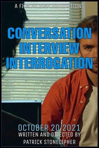 CONVERSATION INTERVIEW INTERROGATION