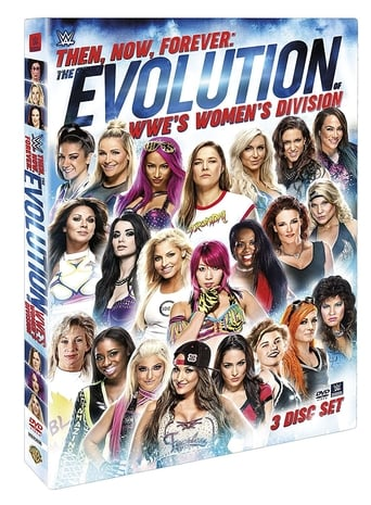 Poster of Then, Now, Forever: The Evolution of WWE's Women's Division