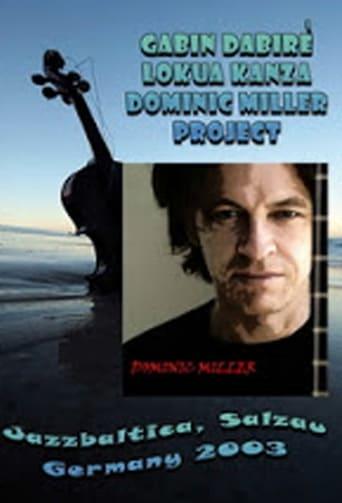 Watch Dominic Miller Project: Live at Jazzbaltica 2003 Online Free Putlockers