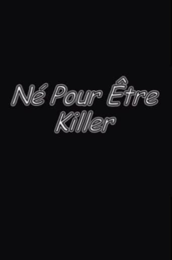 Né pour être killer