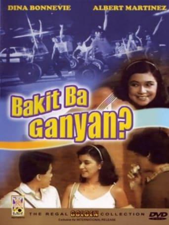 Watch Bakit Ba Ganyan? Free Online Solarmovies