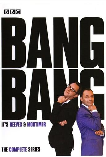 Poster of Bang, Bang, It's Reeves and Mortimer