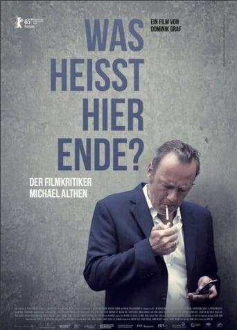 Watch Was heißt hier Ende? Der Filmkritiker Michael Althen 2015 full online free