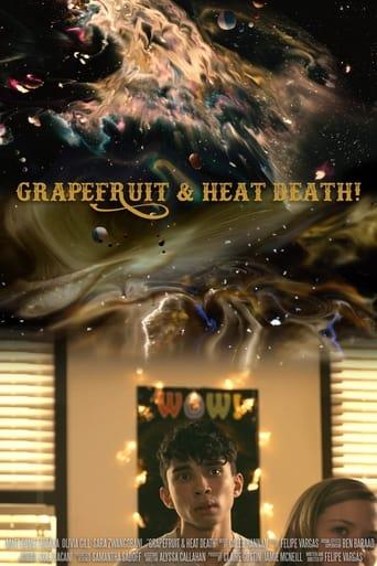 Poster of Grapefruit & Heat Death!