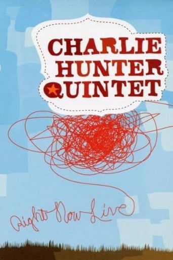 Charlie Hunter Quintet - Right Now Live