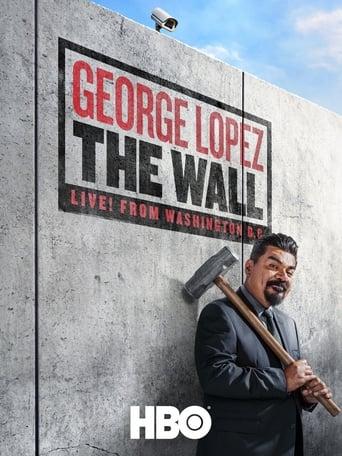 Watch George Lopez: The Wall Online Free Putlocker