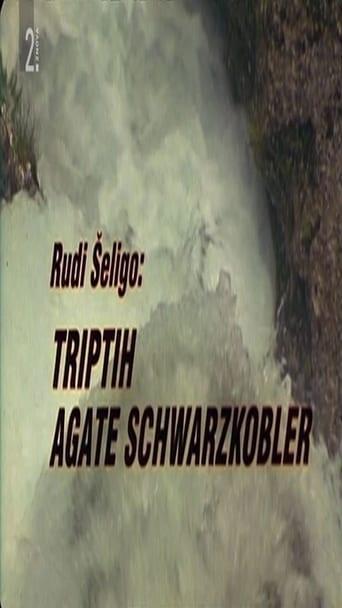 Triptych of Agata Schwarzkobler