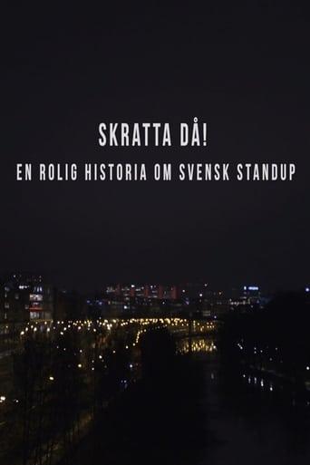 Poster of Skratta Då: En Rolig Historia Om Svensk Standup