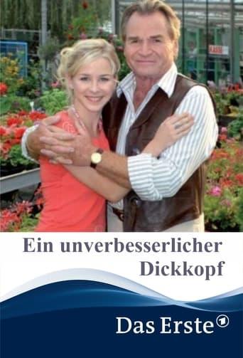 Ein unverbesserlicher Dickkopf - 2007 / ab 0 Jahre