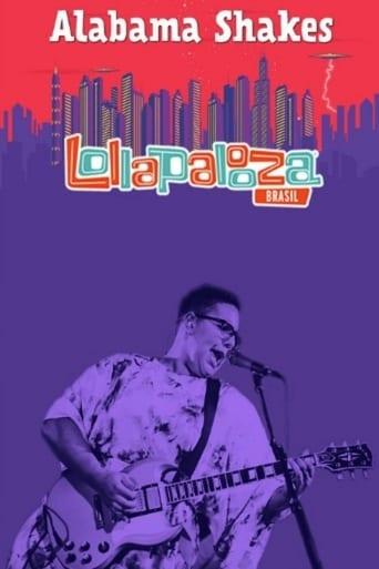 Watch Alabama Shakes - Lollapalooza Brazil Online Free Movie Now