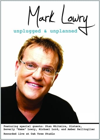 Poster of Mark Lowry: Unplugged & Unplanned