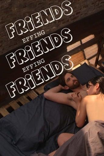 Watch Friends Effing Friends Effing Friends 2016 full online free