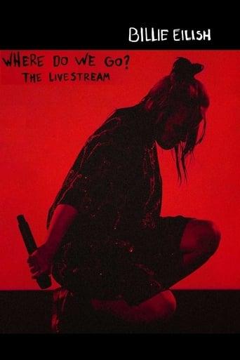 Watch Billie Eilish - Where Do We Go - The Livestream 2020 full online free