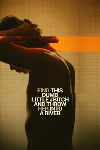 Watch Find This Dumb Little Bitch and Throw Her Into a River Free Movie Online