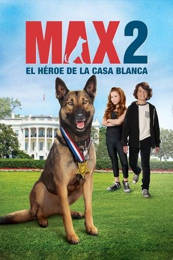 Poster of Max 2: El héroe de la Casa Blanca