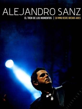 Watch Alejandro Sanz - El tren de los momentos full movie online 1337x