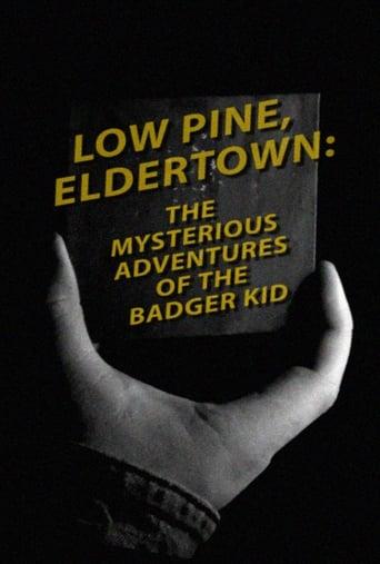 Low Pine, Eldertown: The Mysterious Adventures of the Badger Kid