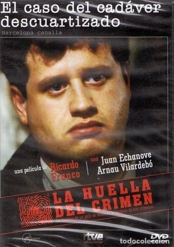 La huella del crimen: El caso del cadáver descuartizado Movie Poster