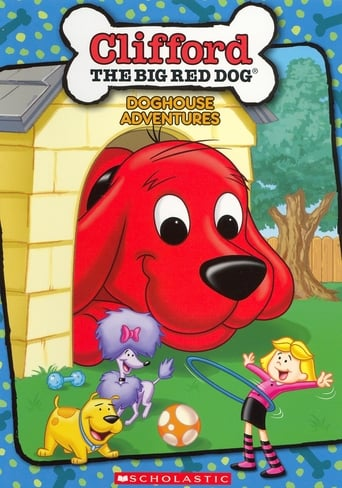Clifford the Big Red Dog: Clifford's Doghouse Adventures