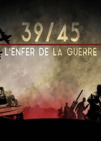 39-45 : L'Enfer de la Guerre
