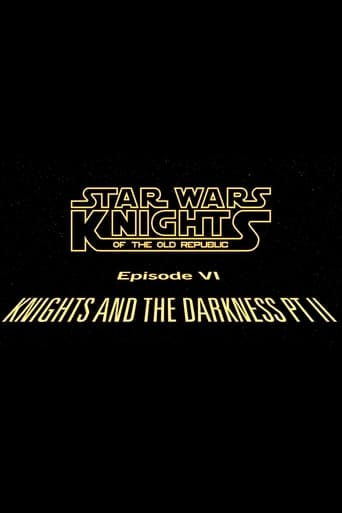 Poster of Star Wars Knights of the Old Republic: Episode VI: Knights and the Darkness Pt. II