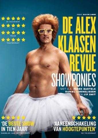 Watch Showponies: De Alex Klaasen Revue full movie online 1337x