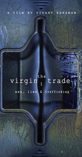 The Virgin Trade Sex, Lies and Trafficking