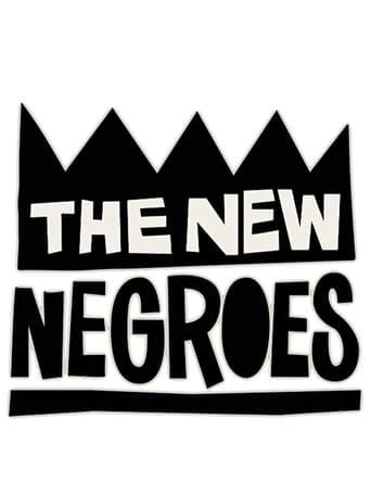 Watch The New Negroes Online Free Putlocker