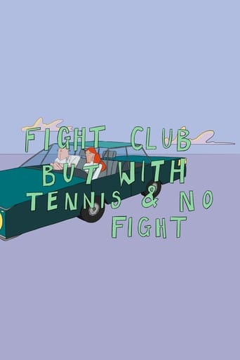 Watch Fight Club But With Tennis And No Fight full movie online 1337x