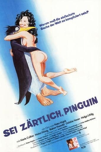 Sei zärtlich, Pinguin