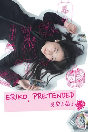 Eriko, Pretended