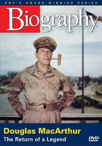 General Douglas MacArthur Return of A Legend